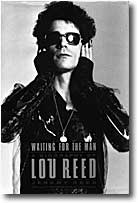 WAITING FOR THE MAN - A BIOGRAPHY OF LOU REED
